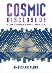 David Wilcock e Corey Goode – Disclosure Cosmico Stagione 4 Ep. 6 – La flotta Oscura.